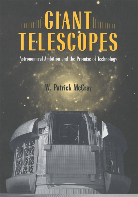 Cover: Giant Telescopes: Astronomical Ambition and the Promise of Technology, from Harvard University Press