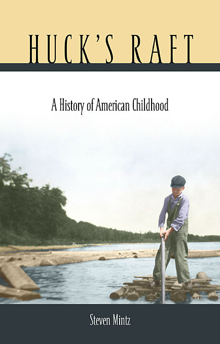 Cover: Huck's Raft: A History of American Childhood, from Harvard University Press