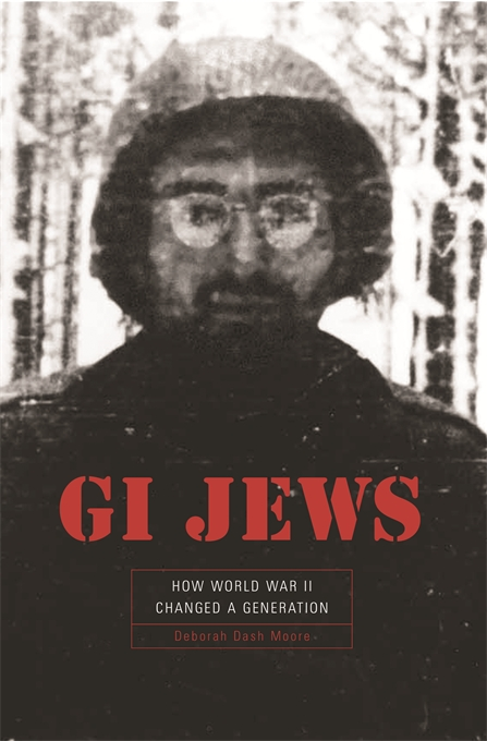 Cover: GI Jews: How World War II Changed a Generation, from Harvard University Press