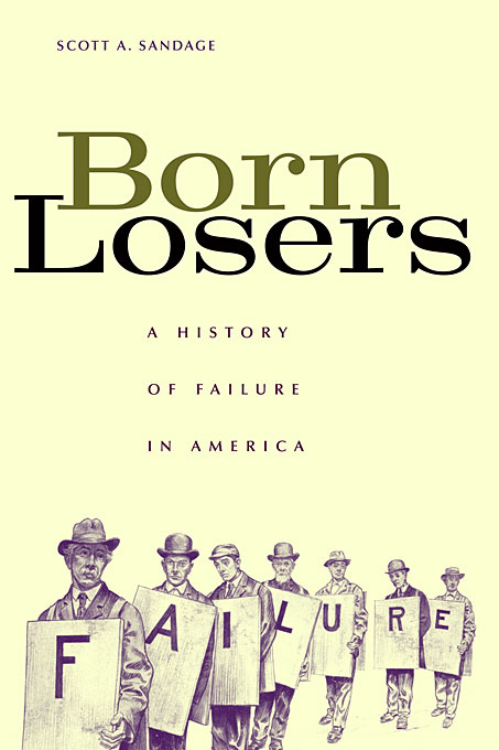 Cover: Born Losers: A History of Failure in America, from Harvard University Press