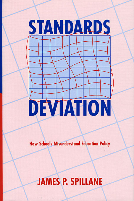 Cover: Standards Deviation: How Schools Misunderstand Education Policy, from Harvard University Press