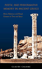 Cover: Poetic and Performative Memory in Ancient Greece: Heroic Reference and Ritual Gestures in Time and Space