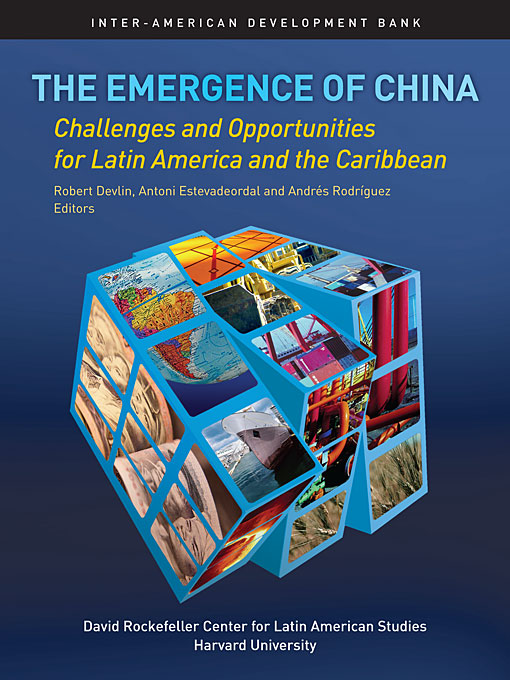 Cover: The Emergence of China: Opportunities and Challenges for Latin America and the Caribbean, from Harvard University Press