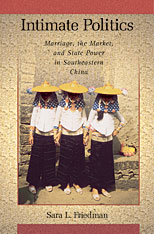Cover: Intimate Politics: Marriage, the Market, and State Power in Southeastern China