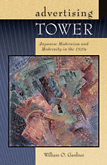 Cover: Advertising Tower: Japanese Modernism and Modernity in the 1920s