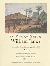Cover: Brazil through the Eyes of William James: Letters, Diaries, and Drawings, 1865–1866, Bilingual Edition/Edição Bilíngue
