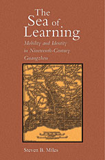 Cover: The Sea of Learning: Mobility and Identity in Nineteenth-Century Guangzhou