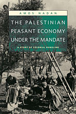 Cover: The Palestinian Peasant Economy under the Mandate: A Story of Colonial Bungling