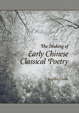 Cover: The Making of Early Chinese Classical Poetry