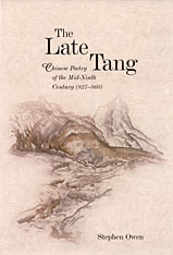 Cover: The Late Tang: Chinese Poetry of the Mid-Ninth Century (827-860)