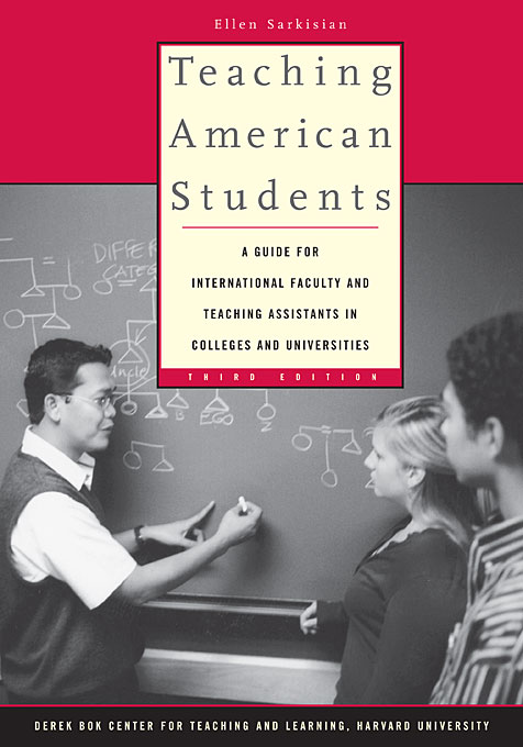 Cover: Teaching American Students: A Guide for International Faculty and Teaching Assistants in Colleges and Universities, Third Edition, from Harvard University Press