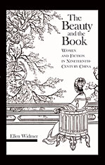 Cover: The Beauty and the Book: Women and Fiction in Nineteenth-Century China