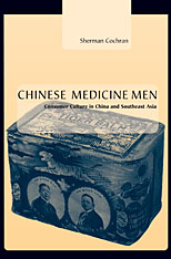 Cover: Chinese Medicine Men: Consumer Culture in China and Southeast Asia