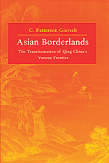 Cover: Asian Borderlands: The Transformation of Qing China's Yunnan Frontier