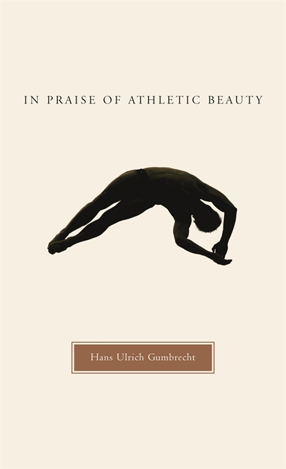 Cover: In Praise of Athletic Beauty, from Harvard University Press