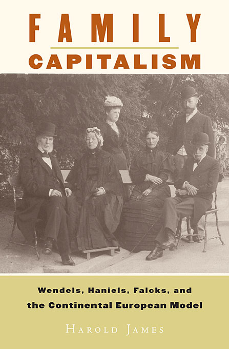 Cover: Family Capitalism: Wendels, Haniels, Falcks, and the Continental European Model, from Harvard University Press