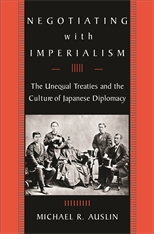 Cover: Negotiating with Imperialism: The Unequal Treaties and the Culture of Japanese Diplomacy