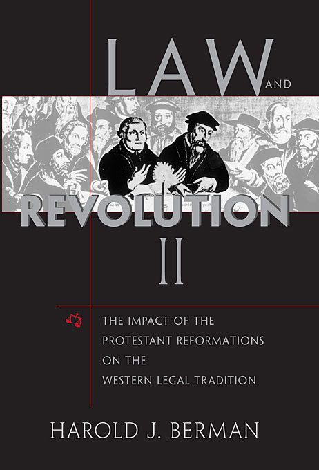 Cover: Law and Revolution, II: The Impact of the Protestant Reformations on the Western Legal Tradition, from Harvard University Press