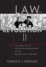 Cover: Law and Revolution, II: The Impact of the Protestant Reformations on the Western Legal Tradition