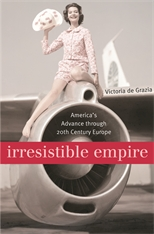 Cover: Irresistible Empire: America's Advance through Twentieth-Century Europe