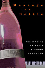 Cover: Message in a Bottle: The Making of Fetal Alcohol Syndrome