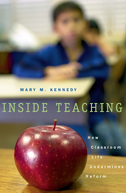 Cover: Inside Teaching: How Classroom Life Undermines Reform, from Harvard University Press