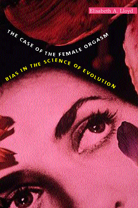 Cover: The Case of the Female Orgasm: Bias in the Science of Evolution, from Harvard University Press