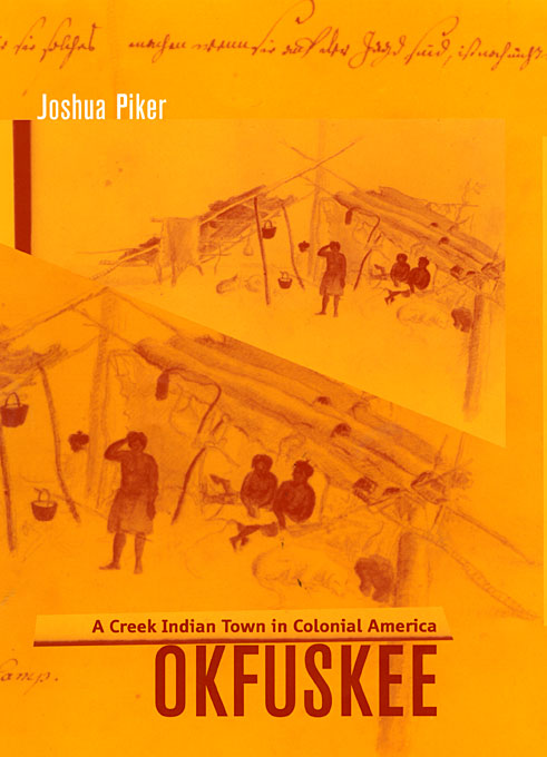 Cover: Okfuskee: A Creek Indian Town in Colonial America, from Harvard University Press