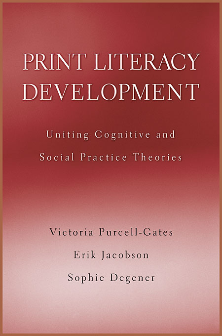 Cover: Print Literacy Development: Uniting Cognitive and Social Practice Theories, from Harvard University Press