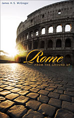 Cover: Rome from the Ground Up in PAPERBACK