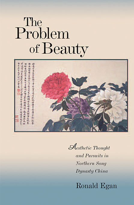 Cover: The Problem of Beauty: Aesthetic Thought and Pursuits in Northern Song Dynasty China, from Harvard University Press