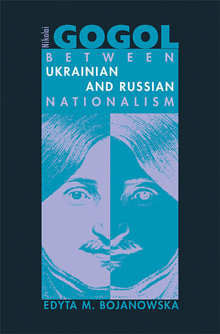 Cover: Nikolai Gogol: Between Ukrainian and Russian Nationalism, from Harvard University Press