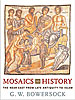 Cover: Mosaics as History: The Near East from Late Antiquity to Islam
