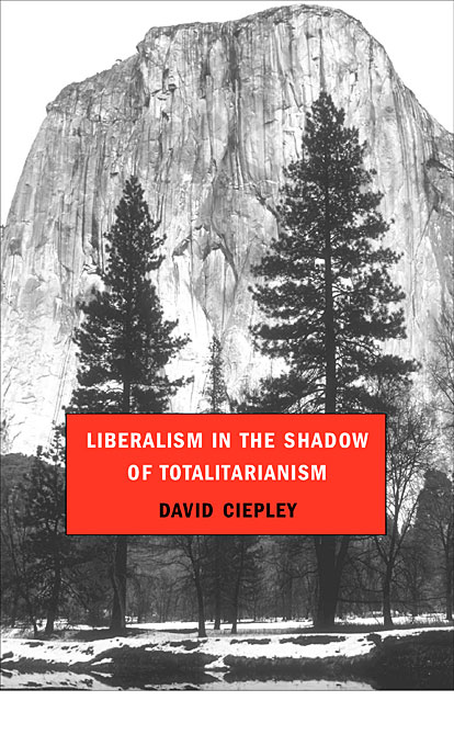 Cover: Liberalism in the Shadow of Totalitarianism, from Harvard University Press