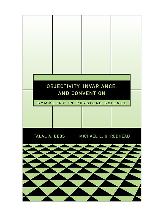 Cover: Objectivity, Invariance, and Convention: Symmetry in Physical Science, from Harvard University Press