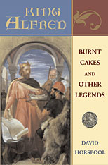 Cover: King Alfred: Burnt Cakes and Other Legends