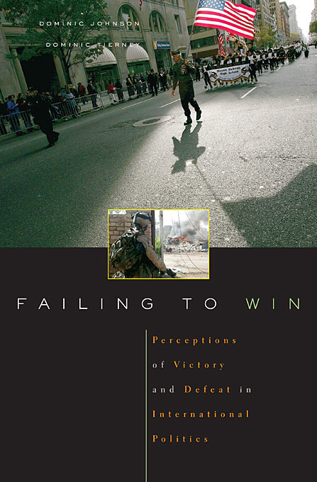 Cover: Failing to Win: Perceptions of Victory and Defeat in International Politics, from Harvard University Press