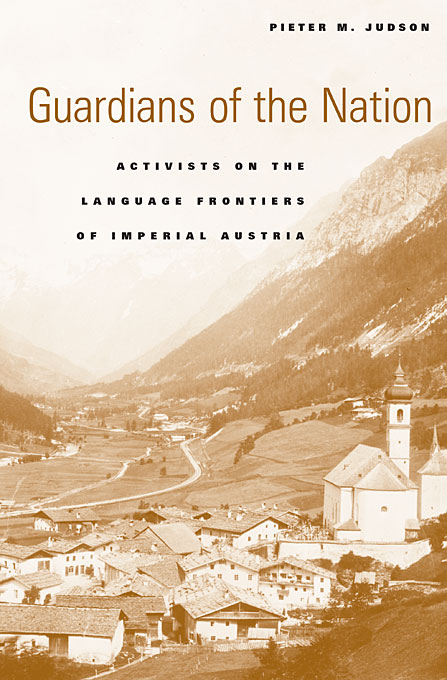 Cover: Guardians of the Nation: Activists on the Language Frontiers of Imperial Austria, from Harvard University Press