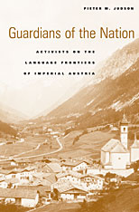 Cover: Guardians of the Nation: Activists on the Language Frontiers of Imperial Austria