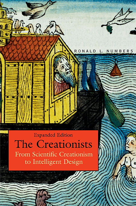 Cover: The Creationists: From Scientific Creationism to Intelligent Design, Expanded Edition, from Harvard University Press