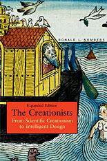 Cover: The Creationists: From Scientific Creationism to Intelligent Design, Expanded Edition