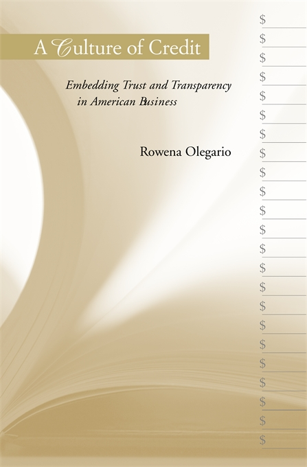 Cover: A Culture of Credit: Embedding Trust and Transparency in American Business, from Harvard University Press
