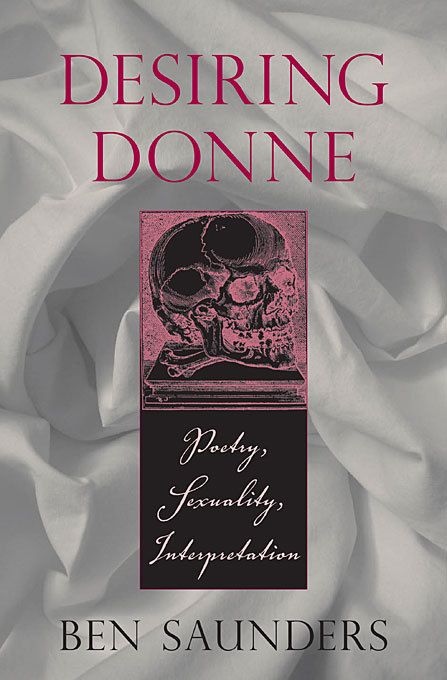 Cover: Desiring Donne: Poetry, Sexuality, Interpretation, from Harvard University Press