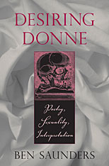 Cover: Desiring Donne: Poetry, Sexuality, Interpretation