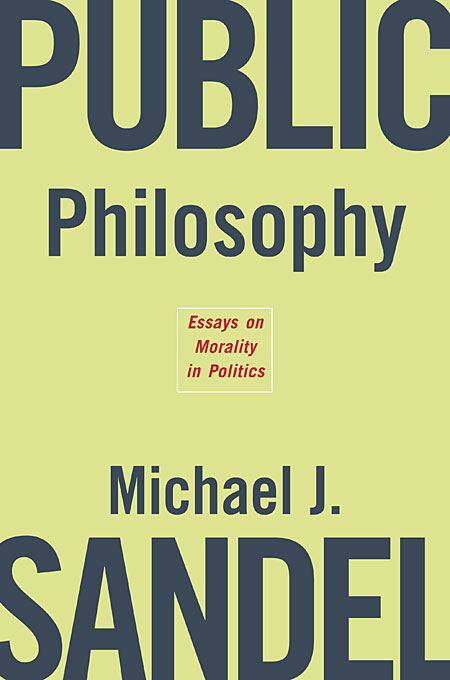 Cover: Public Philosophy: Essays on Morality in Politics, from Harvard University Press