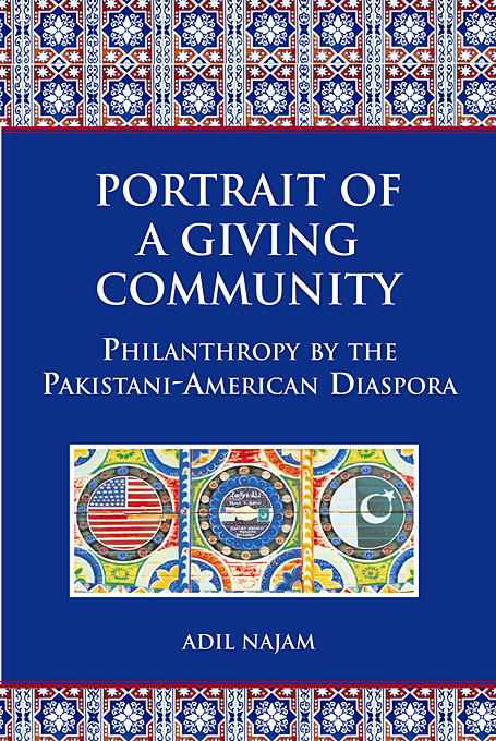 Cover: Portrait of a Giving Community: Philanthropy by the Pakistani-American Diaspora, from Harvard University Press