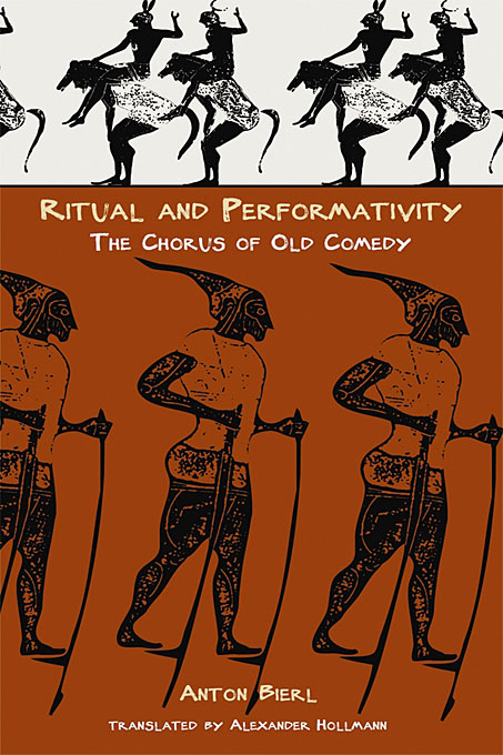 Cover: Ritual and Performativity: The Chorus in Old Comedy, from Harvard University Press