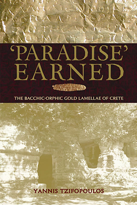 Cover: Paradise Earned: The Bacchic-Orphic Gold Lamellae of Crete, from Harvard University Press