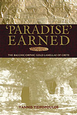 Cover: Paradise Earned: The Bacchic-Orphic Gold Lamellae of Crete