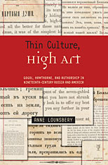 Cover: Thin Culture, High Art: Gogol, Hawthorne, and Authorship in Nineteenth-Century Russia and America